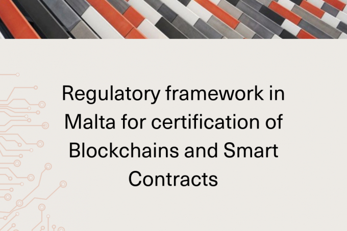 Regulatory framework in Malta for certification of Blockchains and Smart Contracts
