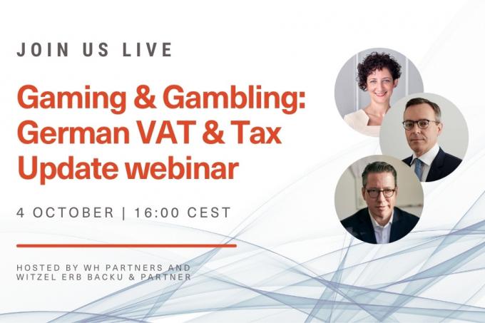 Gaming & Gambling: German Regulatory and Tax Update Webinar