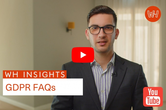 WH Insights: GDPR FAQs