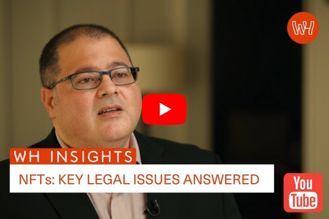 WH Insights: NFTs - Key Legal Issues Answered